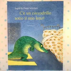 C'è un coccodrillo sotto il mio letto libro bambini