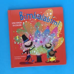 Bimbalabim una magia di colori libro bambini