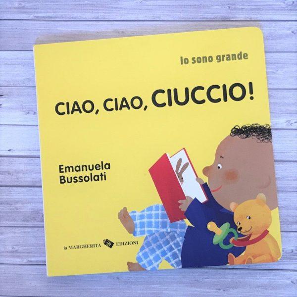 Ciao ciao ciuccio libro bambini