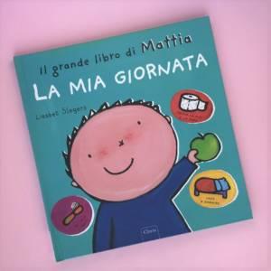 Il grande libro di Mattia la mia giornata libro bambini