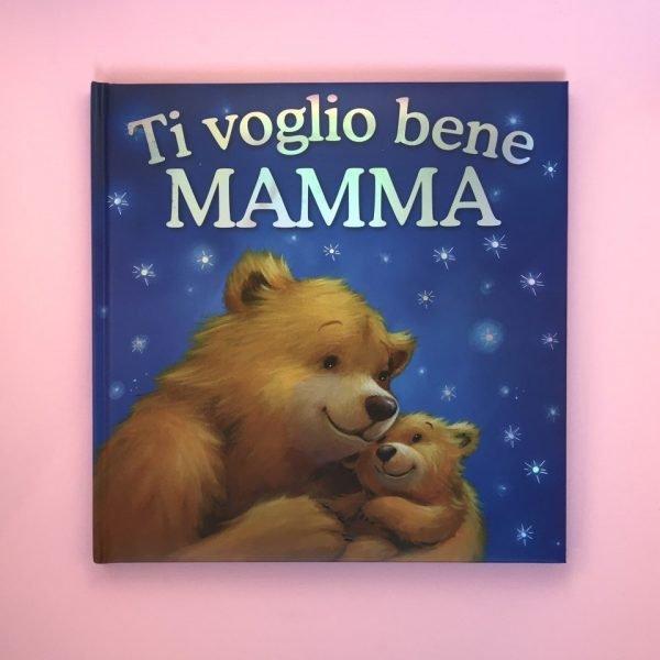 Ti voglio bene mamma libro bambini