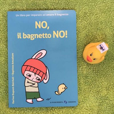 No, il bagnetto no! Ediz. a colori - Karine Dupont-Belrhali,Baptiste Amsallem
