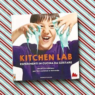Kitchen lab. Esperimenti in cucina da gustare. Ricette geniali per fare scienza e merenda - Andrew Schloss