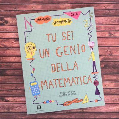 Tu sei un genio della matematica - Harriet Russell