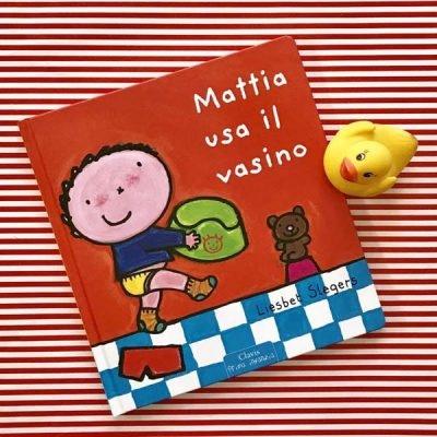 Mattia usa il vasino. Ediz. illustrata - Liesbet Slegers