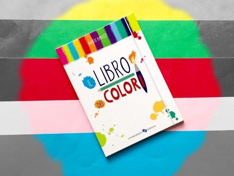 IL LIBRO PER IMPARARE I COLORI DI AGNESE BARUZZI Un libro per bambini dai 3 anni in su