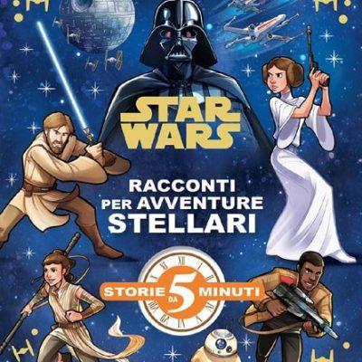 Star wars Racconti per avventure stellari - Storie da 5 minuti -- Ediz. Giunti