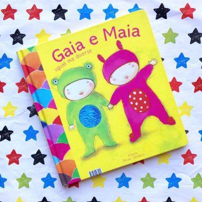 Gaia e Maia. Uguali ma diverse - Mylo Freeman