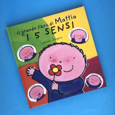 I 5 sensi. Il grande libro di Mattia. Ediz. illustrata - Liesbet Slegers