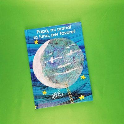 Papà mi prendi la luna per favore Eric Carle libri bambini festa del papà