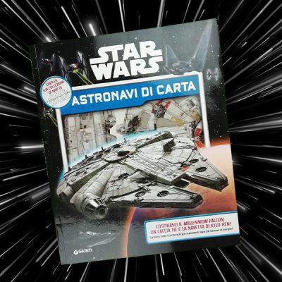 Star Wars Astronavi di Carta libri Star Wars Guerre Stellari Bambini